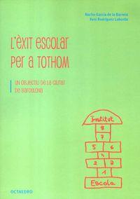 L'exit Escolar Per A Tothom - Nacho Garcia De La Barrera / Xeni Rodriguez Laborda