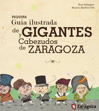 PEQUEÑA GUIA ILUSTRADA DE GIGANTES Y CABEZUDOS DE ZARAGOZA