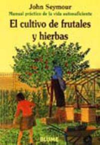CULTIVO DE FRUTALES Y HIERBAS, EL