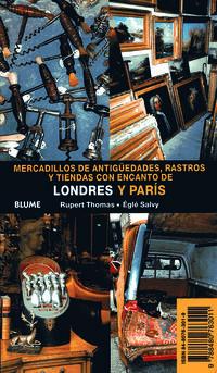 MERCADILLOS DE ANTIGUEDADES, RASTROS Y TIENDAS CON ENCANTO DE LONDRES Y PARIS