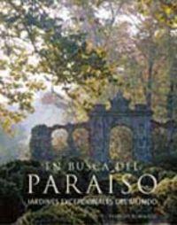 EN BUSCA DEL PARAISO - JARDINES EXCEPCIONALES DEL MUNDO