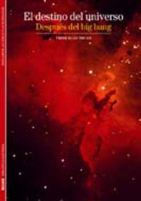 Destino Del Universo Despues Del Big Bang, E - Trinh Xuan Thuan