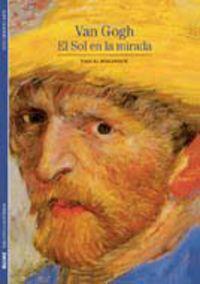 VAN GOGH - EL SOL EN LA MIRADA