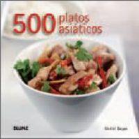 500 Platos Asiaticos - Ghillie Basan