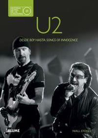 U2. HISTORIAS DETRAS DE LAS CANCIONES - DESDE BOY HASTA SONGS OF INNOCENCE