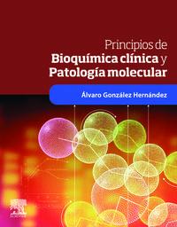 Principios De Bioquimica Clinica Y Patalogia Molecular - A. Gonzalez Hernandez