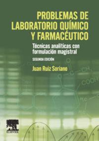 Problemas De Laboratorio Quimico Y Farmaceutico (2ª Ed) - Juan Ruiz Soriano