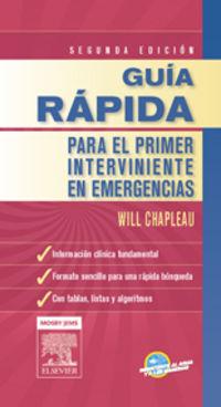GUIA RAPIDA PARA EL PRIMER INTERVINIENTE EN EMERGENCIAS (2 ED)