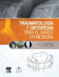 TRAUMATOLOGIA Y ORTOPEDIA PARA EL GRADO EN MEDICINA + STUDENTCONSULT EN ESPAÑOL