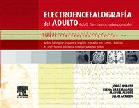 ELECTROENCEFALOGRAFIA DEL ADULTO - ATLAS BILINGUE ESP / ING