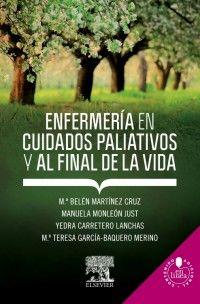 ENFERMERIA EN CUIDADOS PALIATIVOS Y AL FINAL DE LA VIDA + STUDENTCONSULT EN ESPAÑOL