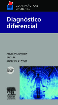 Diagnostico Diferencial (3ª Ed. ) - Andrew  Raftery  /  Eric   Lim  /  Andrew Jk.  Oster