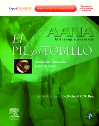 ARTROSOCOPIA AVANZADA - EL PIE Y EL TOBILLO