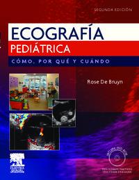 (2 Ed) Ecografia Pediatrica - Como, Por Que Y Cuando (+cd) - Rose De Bruyn