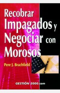 RECOBRAR IMPAGADOS Y NEGOCIAR CON MOROSOS