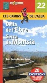 Delta De L'ebre / Serra De Montsia - Els Camins De L'alba - Aa. Vv.