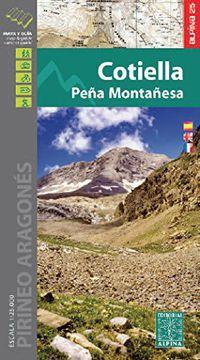 Cotiella - Peña Montañesa - Mapa Y Guia 1: 25000 - Aa. Vv.