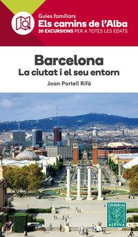 Barcelona, La Ciutat I El Seu Entorn - Joan Portell Rifa