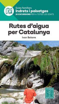 Rutes D'aigua Per Catalunya - Aa. Vv.