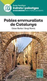 Pobles Emmurallats De Catalunya - Indrets I Paisatges - Cesar Barba / Sergi Ramis