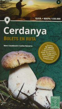 Cerdanya - Bolets En Ruta (guia + Mapa 1: 50000) - Marc Casabosch / Carlos Navarro
