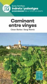 Caminant Entre Vinyes - Cesar Barba / Sergi Ramis