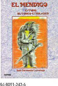 Mendigo, El - Estudio Historico-Etnologico - Juan Garmendia Larrañaga