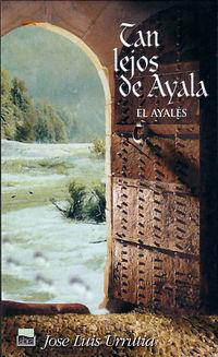 tan lejos de ayala - el ayales - Jose Luis Urrutia