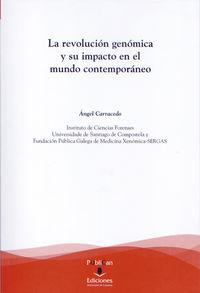 REVOLUCION GENOMICA Y SU IMPACTO EN EL MUNDO CONTEMPORANEO, LA