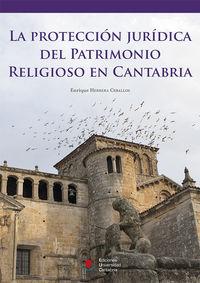 La proteccion juridica del patrimonio religioso en cantabria - Enrique Herrera Ceballos