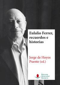 Eulalio Ferrer, Recuerdos E Historias - Jorge De Hoyos Puente
