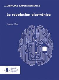 La revolucion electronica - Eugenio Villar Bonet