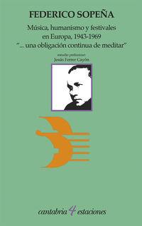 MUSICA, HUMANISMO Y FESTIVALES EN EUROPA, 1943-1969: . .. UNA OBLIGACION CONTINUA DE MEDITAR