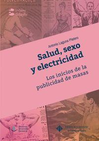 SALUD, SEXO Y ELECTRICIDAD - LOS INICIOS DE LA PUBLICIDAD DE MASAS
