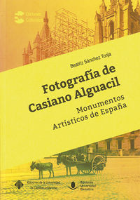 Fotografia De Casiano Alguacil - Monumentos Artisticos De España - Beatriz Sanchez Torija