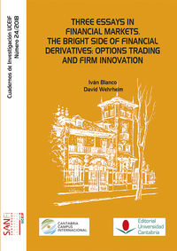 Three Essays In Financial Markets - The Bright Side Of Financial Derivatives: Options Trading And Firm Innovation - Ivan Blanco / David Wehrheim