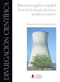 sistema energetico español - coste de la energia electrica y posibles escenarios - Francisco Javier Balbas Garcia
