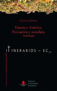 ESPAÑA Y AMERICA - PERCEPCION Y NOSTALGIA (ANTOLOGIA)