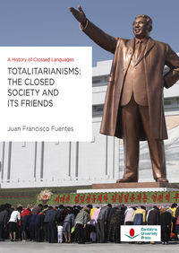 TOTALITARIANISMS: THE CLOSED SOCIETY AND ITS FRIENDS - A HISTORY OF CROSSED LANGUAGES