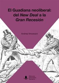 GUADIANA NEOLIBERAL, EL - DEL NEW DEAL A LA GRAN RECESION