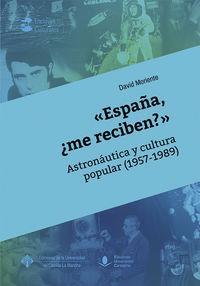 ESPAÑA, ¿ME RECIBEN? - ASTRONAUTICA Y CULTURA POPULAR (1957-1989)