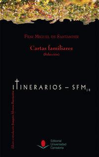 Cartas Familiares (seleccion) - Fray Miguel De Santander