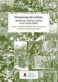 DIMENSIONES DEL CONFLICTO - RESISTENCIA, VIOLENCIA Y POLICIA EN EL MUNDO URBANO