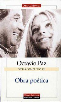 Obras Completas Vii - Obra Poetica - Octavio Paz