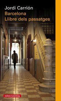 Barcelona - El Llibre Dels Passatges - Jorge Carrion