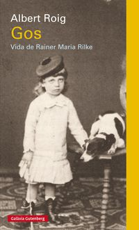 Gos - Vida De Rainer Maria Rilke - Albert Roig
