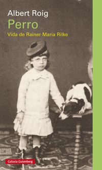 Perro - Vida De Rainer Maria Rilke - Albert Roig