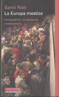 EUROPA MESTIZA, LA - INMIGRACION, CIUDADANIA Y CODESARROLLO