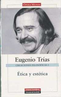 Obras Completas I (eugenio Trias) - Creaciones Filosoficas I - Eugenio Trias