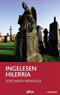 Ingelesen Hilerria - Jose Maria Mendiola
